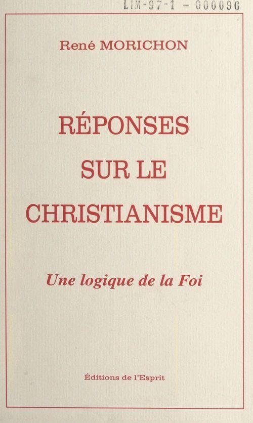 Réponses sur le christianisme  - René Morichon
