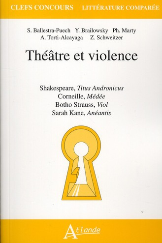 THEATRE ET VIOLENCE  -  SHAKESPEARE, TITUS ANDRONICUS  -  CORNEILLE, MEDEE  -  BOTHO STRAUSS, VIOL : SARTAH KANE, ANEANTIS
