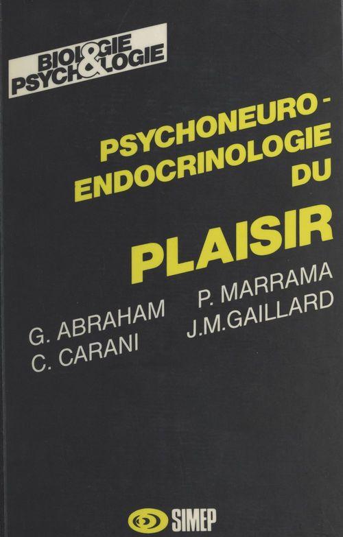 Psychoneuro-endocrinologie du plaisir