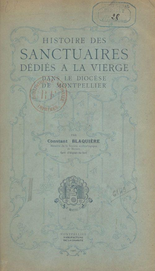 Histoire des sanctuaires dédiés à la Vierge dans le diocèse de Montpellier