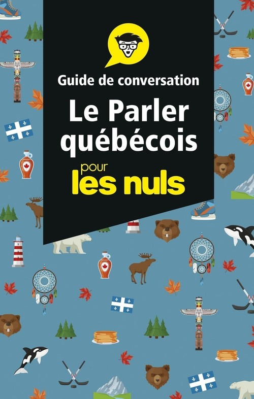 le parler québecois ; guide de conversation pour les nuls