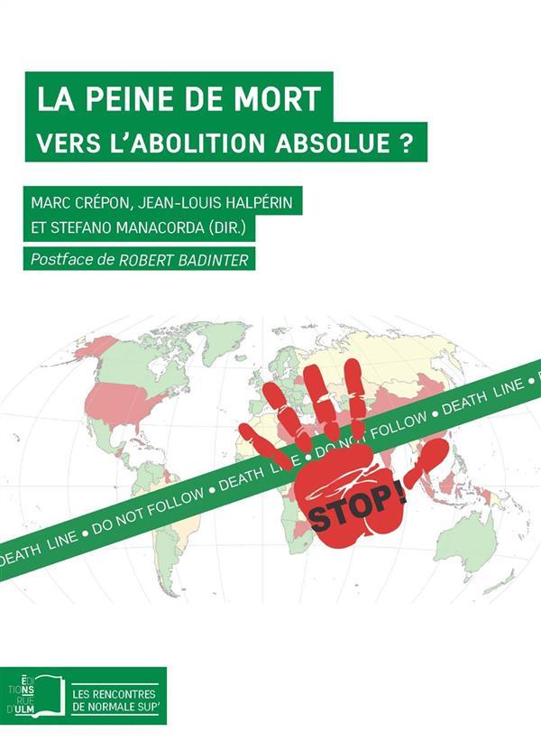 La peine de mort ; vers l'abolition absolue ?
