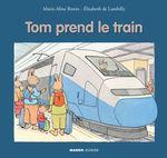 Vente Livre Numérique : Tom prend le train  - Elisabeth De Lambilly