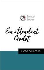 Vente EBooks : Analyse de l'oeuvre : En attendant Godot (résumé et fiche de lecture plébiscités par les enseignants sur fichedelecture.fr)  - Samuel BECKETT