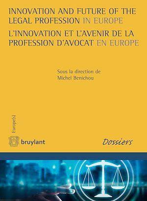 innovation and future of the legal profession in Europe ; l'innovation et l'avenir de la profession d'avocat en Europe