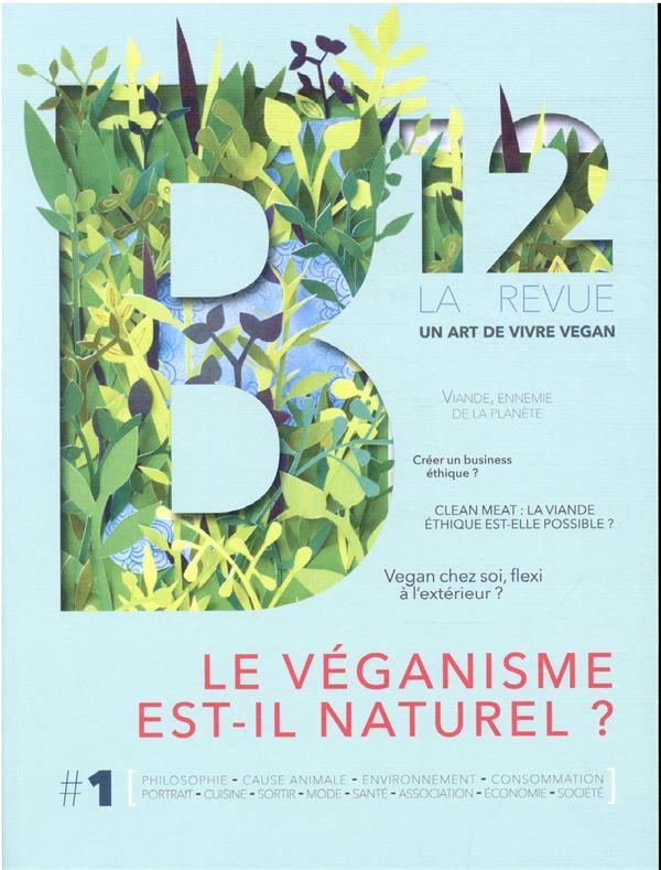 B12 n.1 ; le véganisme est-il naturel ?