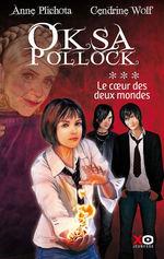 Vente Livre Numérique : Oksa Pollock - tome 3 Le coeur des deux mondes  - Anne Plichota - Cendrine Wolf