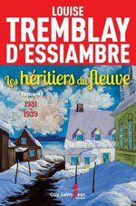 Vente Livre Numérique : Les héritiers du fleuve, tome 4  - Louise Tremblay d'Essiambre