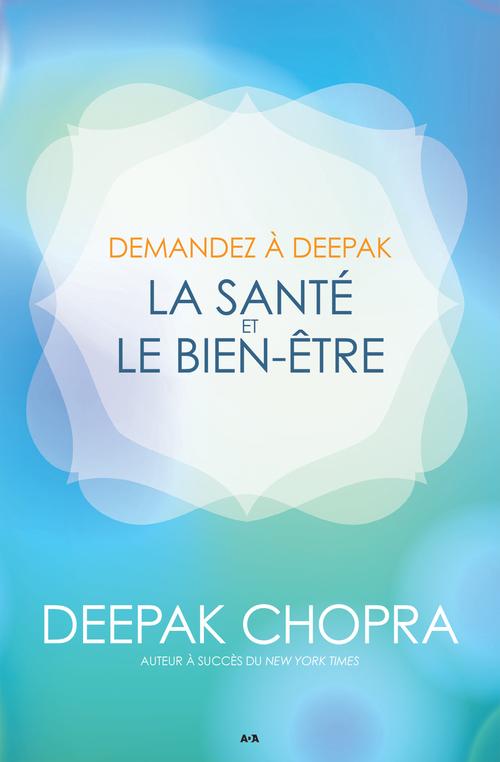 Demandez à Deepak ; la santé et le bien-être