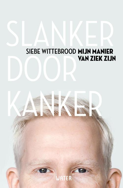 Slanker door Kanker - Siebe Wittebrood - ebook