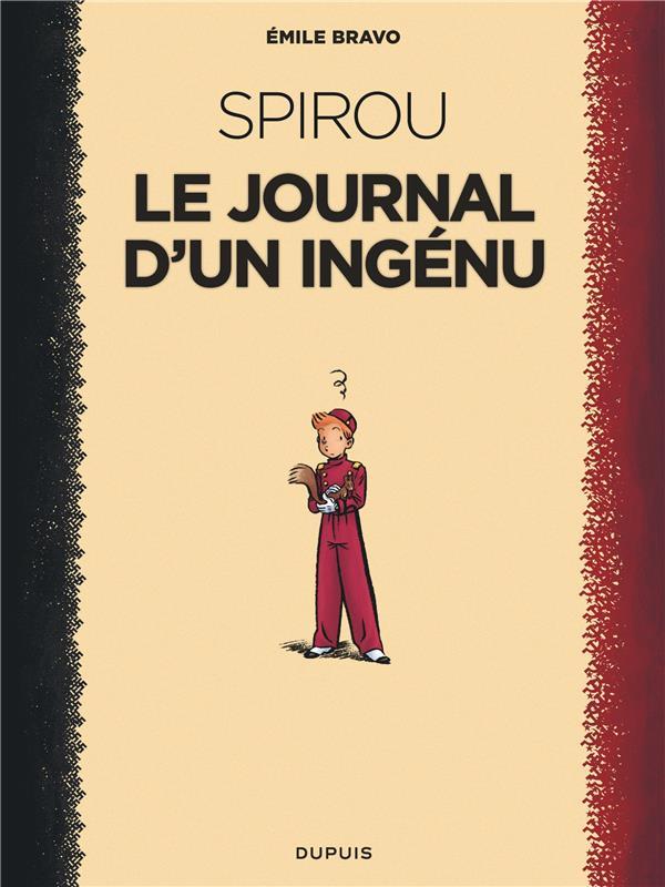 LE SPIROU D'EMILE BRAVO T.1  -  LE JOURNAL D'UN INGENU