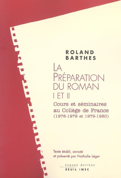 La preparation du roman (i et ii). cours et seminaires au college de france (1978-1979 et 1979-1980)