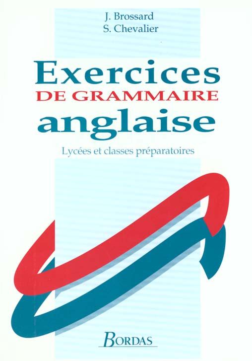 Exercices de grammaire anglaise; lycees et classes preparatoires