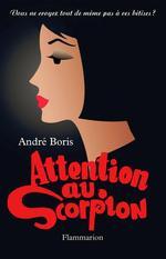 Attention au Scorpion  - Andre Boris