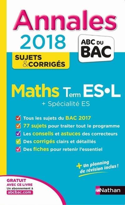 ANNALES ABC BAC ; SUJETS & CORRIGES T.6 ; mathématiques ; terminale ES spécialités ; terminale L (édition 2017)