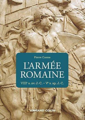 L'armée romaine ; VIIIe s. av. J.-C.-Ve s. ap. J.-C. (3e édition)