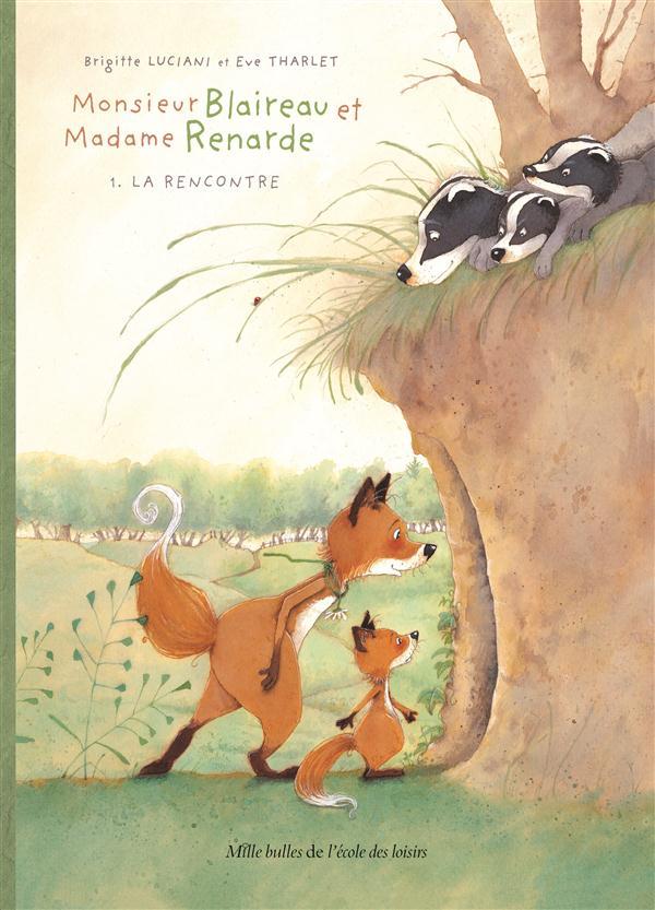 Monsieur Blaireau et Madame Renarde t.1 ; la rencontre