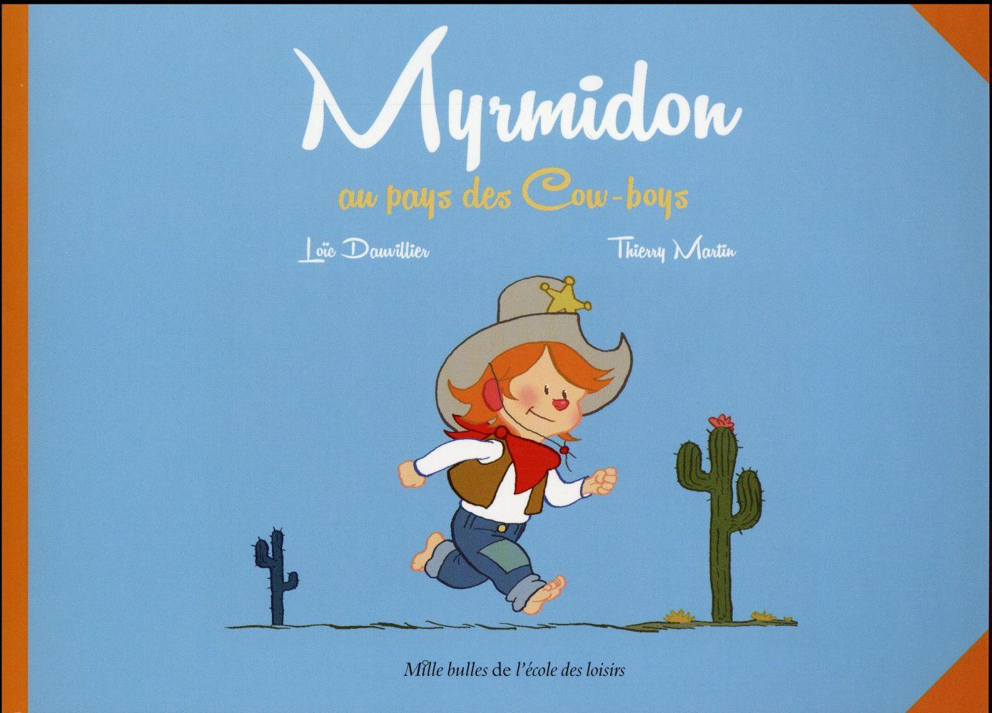 Myrmidon T.1 ; Myrmidon au pays des cow-boys