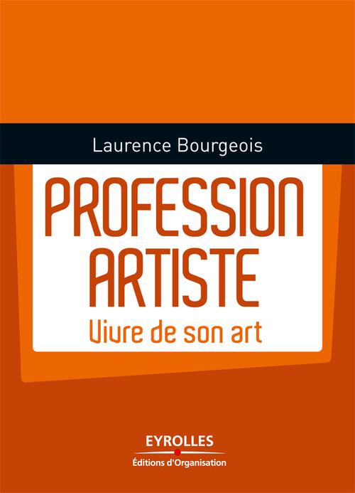 Profession artiste ; vivre de son art