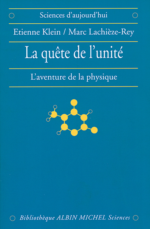 la quête de l'unité ; l'aventure de la physique