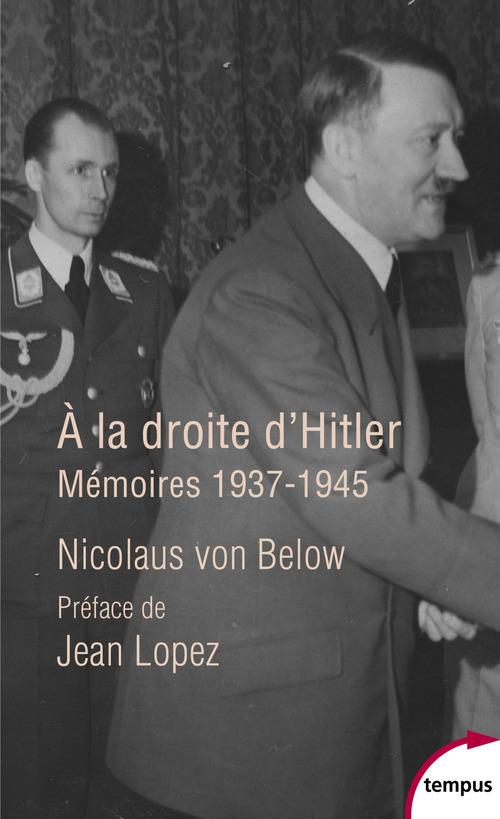 à la droite d'Hitler : mémoires, 1937-1945