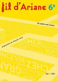 Fil D'Ariane; Francais ; 6eme ; Livre De L'Eleve ; Programme De 2009