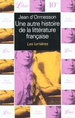 Couverture de Autre histoire de la litterature francaise  t4 - les lumie (une)