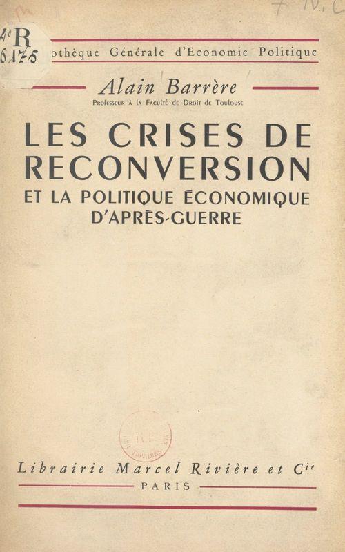 Les crises de reconversion et la politique économique d'après-guerre