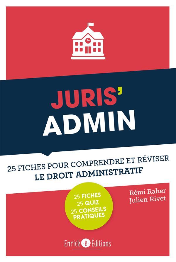 Juris'admin ; 25 fiches pour comprendre et réviser le droit administratif