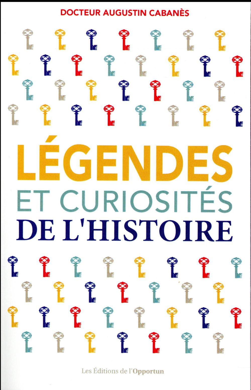 Legendes Et Curiosites De L'Histoire