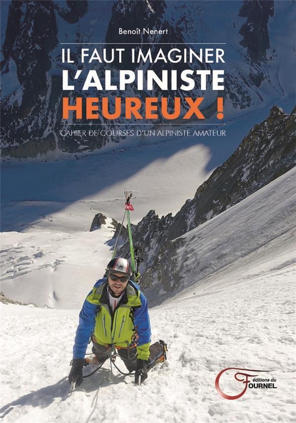 Il faut imaginer l'alpiniste heureux