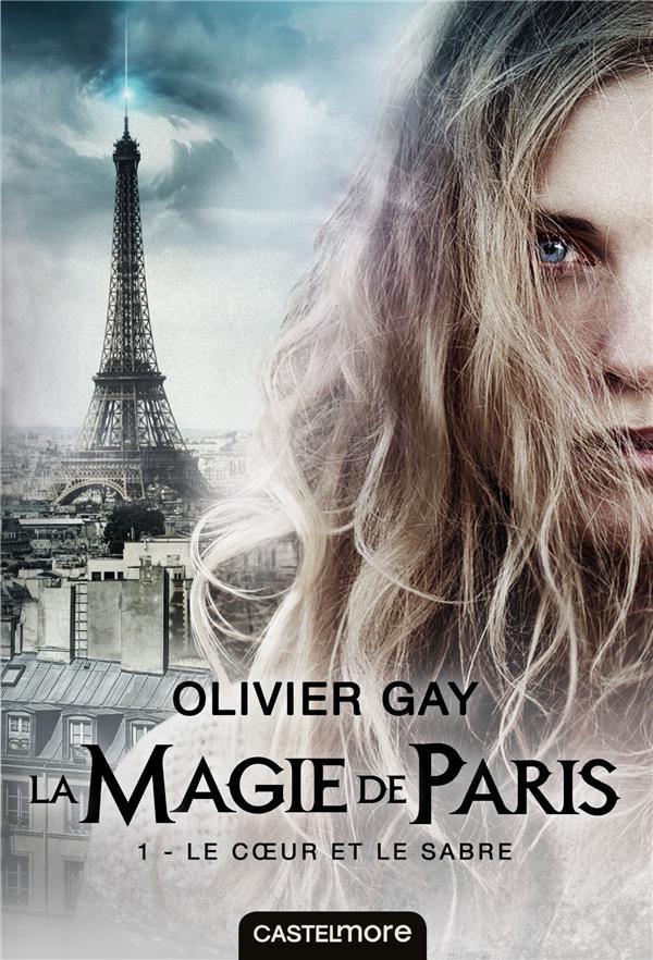 La Magie De Paris T.1 ; Le Coeur Et Le Sabre