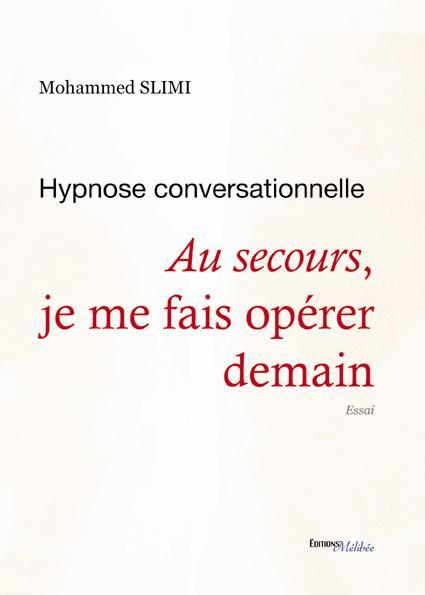 Hypnose conversationnelle ; au secours, je me fais opérer demain