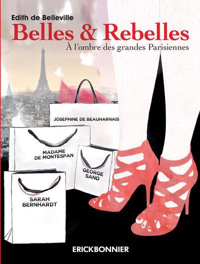 Belles & rebelles ; à l'ombre des grandes Parisiennes