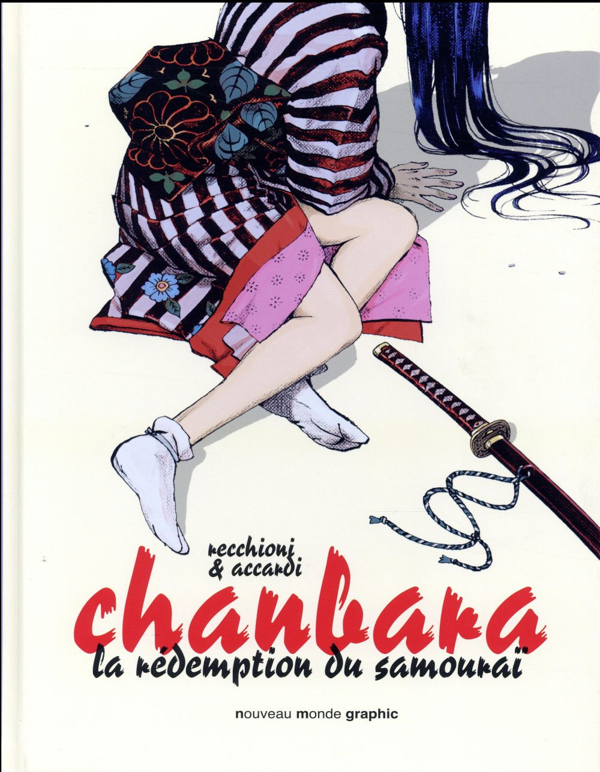 Chanbara T.1 ; la rédemption du Samouraï