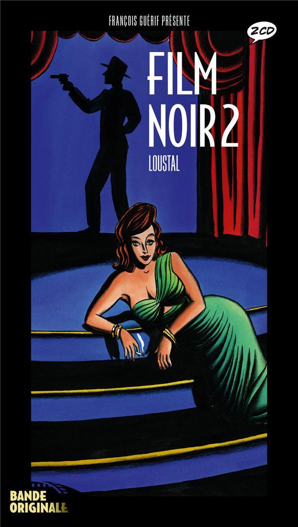 Le film noir t.2 ; 1956 à 1962