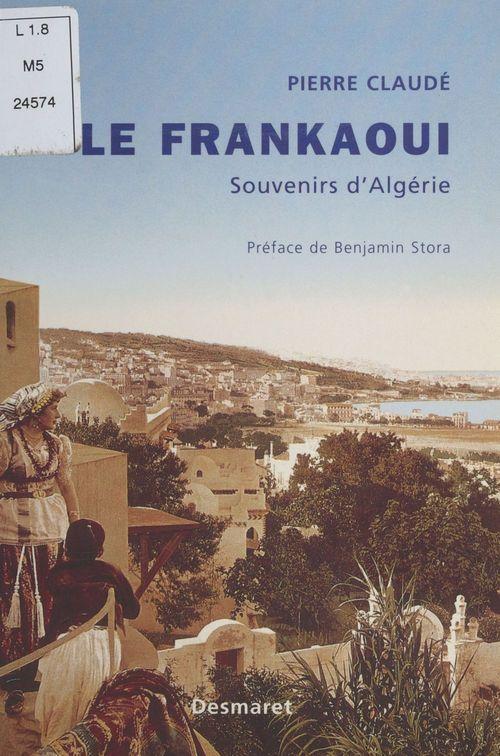 Le frankaoui ; souvenirs d'algerie