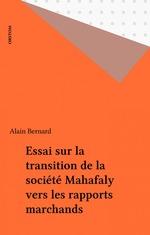 Vente EBooks : Essai sur la transition de la société Mahafaly vers les rapports marchands  - Alain Bernard - Bernard