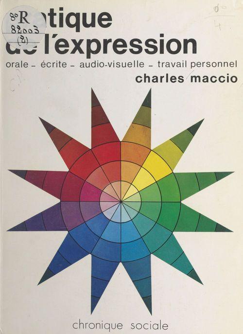 Pratique de l'expression : orale, écrite, audiovisuelle, travail personnel