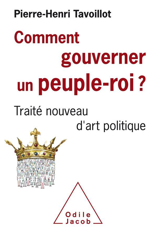 Comment gouverner un peuple roi ? traité nouveau d'art politique