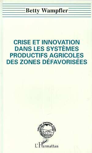 Crise Et Innovation Dans Les Systemes Productifs Agricoles Des Zones Defavorisee