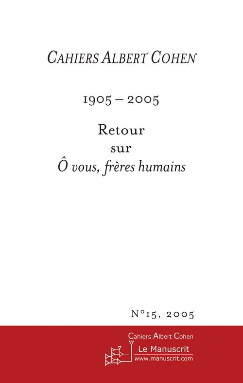 Cahiers albert cohen n 15, 2005, o vous freres humains