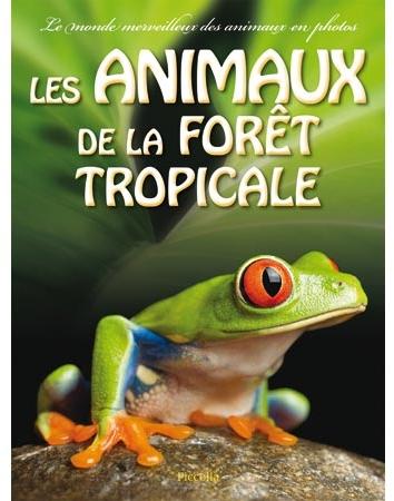 Monde Merveilleux/Les Animaux Foret Tropicale