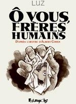 Vente Livre Numérique : Ô vous, frères humains. D'après l'oeuvre d'Albert Cohen  - Luz - Albert Cohen