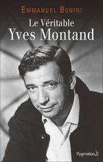 Le Véritable Yves Montand  - Emmanuel Bonini
