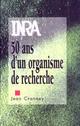 Inra - 50 ans d'un organisme de recherche  - Jean Cranney
