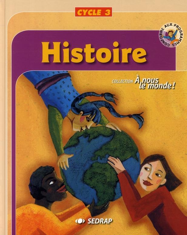 A NOUS LE MONDE ; histoire ; cycle 3 ; livre de l'élève