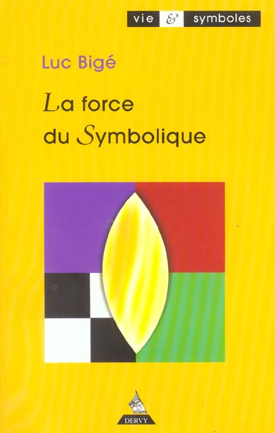 Force Du Symbolique (La)