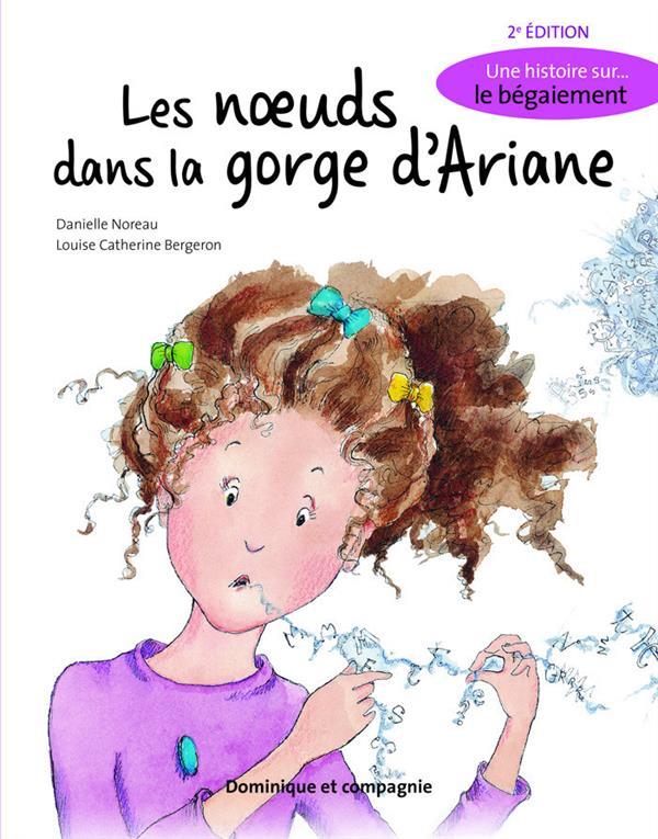 les noeuds dans la gorge d'Ariane ; une histoire sur le bégaiement (2e édition)