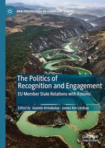 The Politics of Recognition and Engagement  - Ioannis Armakolas - James Ker-Lindsay